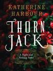 Thorn Jack: A Night and Nothing Novel (Night and Nothing Novels #1) Cover Image