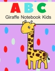 Giraffe Notebook ABC Kids: Handwriting practice paper abc kids, coloring pages, Gift Books for Kids Ages 2-5 Cover Image
