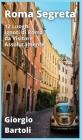 Roma Segreta: 12 Luoghi Ignoti di Roma da Visitare Assolutamente Cover Image