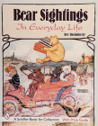Bear Sightings: In Everyday Life (Schiffer Book for Collectors) Cover Image