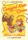 Cowgirl Kate and Cocoa: Horse in the House Cover Image
