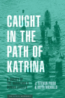 Caught in the Path of Katrina: A Survey of the Hurricane's Human Effects Cover Image