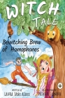 Witch Tale: A Bewitching Brew of Homophones Cover Image