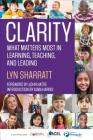 Clarity: What Matters Most in Learning, Teaching, and Leading Cover Image