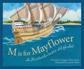 M Is for Mayflower: A Massachusetts Alphabet (Discover America State by State) Cover Image