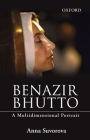 Benazir Bhutto: A Multidimensional Portrait Cover Image