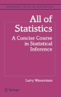 All of Statistics: A Concise Course in Statistical Inference (Springer Texts in Statistics) Cover Image