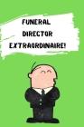 Funeral Director Extraordinaire! Cover Image