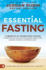 Essential Fasting: 12 Benefits of Intermittent Fasting and Other Fasting Plans for Accelerating Weight Loss, Crushing Cravings, and Rever Cover Image