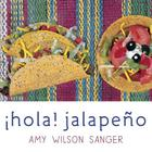 Hola! Jalapeno (World Snacks Series) Cover Image