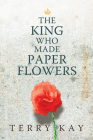 The King Who Made Paper Flowers Cover Image