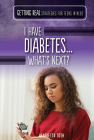 I Have Diabetes...What's Next? Cover Image