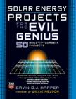 Solar Energy Projects for the Evil Genius Cover Image