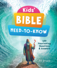 Kids' Bible Need-to-Know: 199 Fascinating Questions & Answers Cover Image