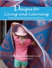 Designs for Living and Learning: Transforming Early Childhood Environments Cover Image
