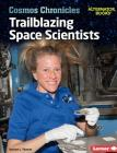 Trailblazing Space Scientists Cover Image