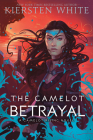 The Camelot Betrayal (Camelot Rising Trilogy #2) Cover Image