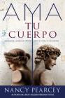 Spanish - AMA Tu Cuerpo: Respuesta a Preguntas Dificiles Sobre La Vida Y La Sexualidad Cover Image