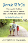 There's No Pill for This: A Naturopathic Physician's Personal Prescription for Managing Multiple Sclerosis Cover Image