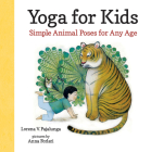 Yoga for Kids: Simple Animal Poses for Any Age Cover Image