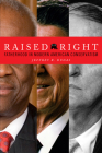 Raised Right: Fatherhood in Modern American Conservatism (Cultural Lives of Law) Cover Image