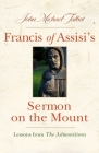 Francis of Assisi's Sermon on the Mount: Lessons from the Admonitions Cover Image