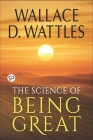 The Science of Being Great - Original Classic Edition Cover Image