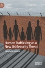 Human Trafficking as a New (In)Security Threat Cover Image
