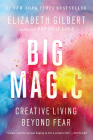 Big Magic: Creative Living Beyond Fear Cover Image
