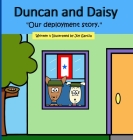 Duncan and Daisy: Our deployment story. Cover Image