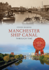 Manchester Ship Canal Through Time Cover Image