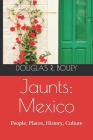 Jaunts: Mexico: People, Places, History and Stories Cover Image