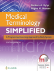 Medical Terminology Simplified: A Programmed Learning Approach by Body System Cover Image