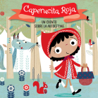 Caperucita Roja. Un cuento sobre la autoestima / Little Red Riding Hood. A story about self-esteem (CUENTOS CON VALORES #3) Cover Image
