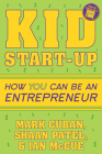 Kid Start-Up: How You Can Become an Entrepreneur Cover Image