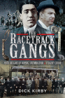 The Racetrack Gangs: Four Decades of Doping, Intimidation and Violent Crime Cover Image
