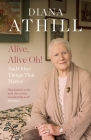 Alive, Alive Oh!: And Other Things That Matter Cover Image