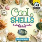 Cool Shells: Creating Fun and Fascinating Collections! (Cool Collections (Checkerboard)) Cover Image