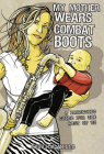 My Mother Wears Combat Boots: A Parenting Guide for the Rest of Us Cover Image