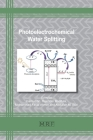 Photoelectrochemical Water Splitting: Materials and Applications (Materials Research Foundations #71) Cover Image