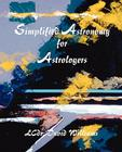 Simplified Astronomy for Astrologers Cover Image