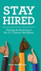 Stay Hired: Thriving & Surviving in the 21st Century Workplace Cover Image