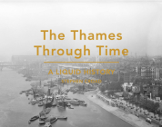 The Thames Through Time: A Liquid History Cover Image