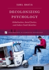 Decolonizing Psychology: Globalization, Social Justice, and Indian Youth Identities Cover Image