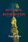 Reclaiming the Reformation: Christ for You in Community Cover Image
