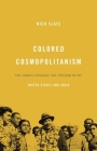 Colored Cosmopolitanism: The Shared Struggle for Freedom in the United States and India Cover Image