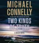 Two Kinds of Truth (Harry Bosch Novel) Cover Image