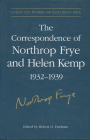 The Correspondence of Northrop Frye and Helen Kemp, 1932-1939: Volume 1 (Collected Works of Northrop Frye #1) Cover Image