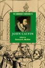 The Cambridge Companion to John Calvin (Cambridge Companions to Religion) Cover Image