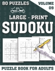Large-Print Sudoku Puzzle Book For Adults: Exciting Large Print Sudoku Puzzle Book for Adults and More With Solutions (Volume 09) Cover Image